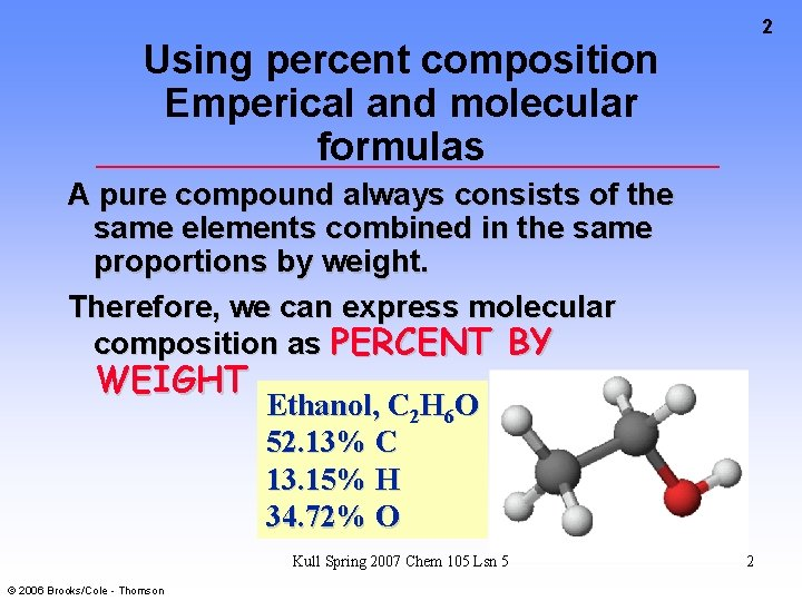 2 Using percent composition Emperical and molecular formulas A pure compound always consists of