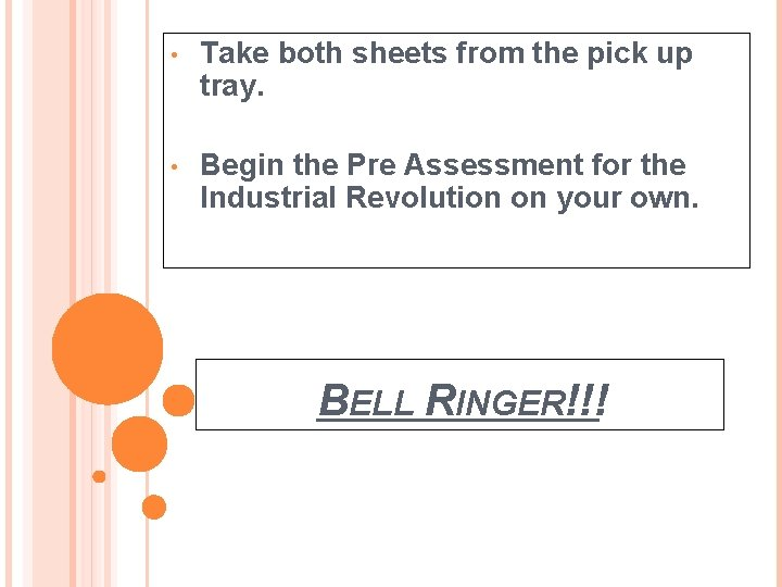• Take both sheets from the pick up tray. • Begin the Pre