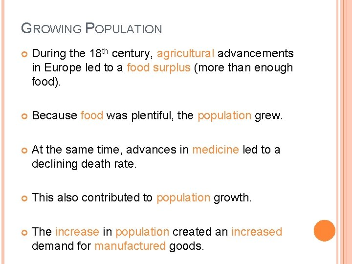 GROWING POPULATION During the 18 th century, agricultural advancements in Europe led to a