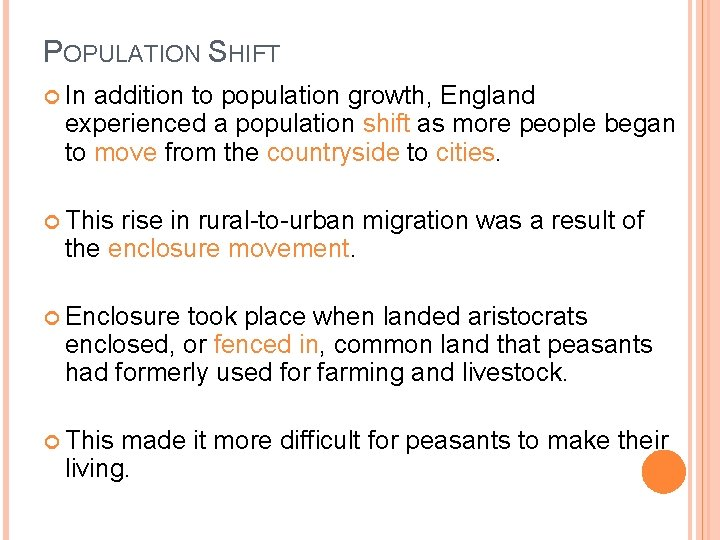 POPULATION SHIFT In addition to population growth, England experienced a population shift as more