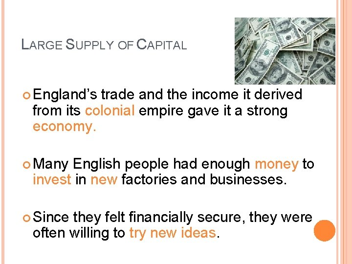 LARGE SUPPLY OF CAPITAL England's trade and the income it derived from its colonial