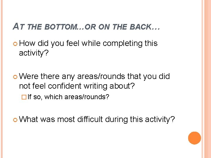 AT THE BOTTOM. . . OR ON THE BACK… How did you feel while