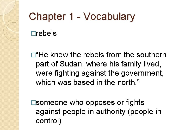 """Chapter 1 - Vocabulary �rebels �""""He knew the rebels from the southern part of"""