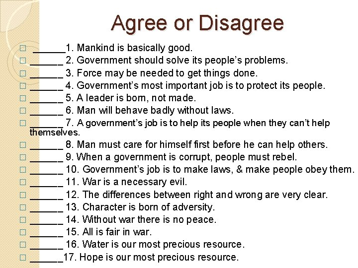 Agree or Disagree ______1. Mankind is basically good. � ______ 2. Government should solve