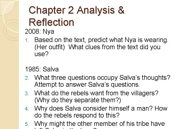 Chapter 2 Analysis & Reflection 2008: Nya 1. Based on the text, predict what