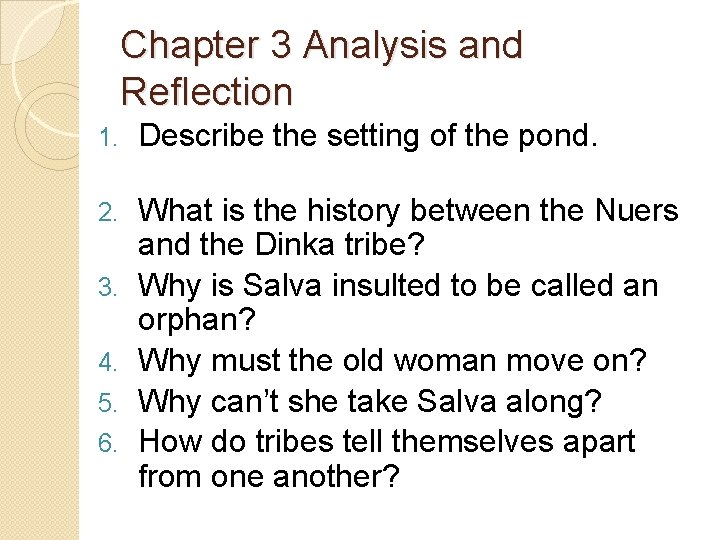 Chapter 3 Analysis and Reflection 1. Describe the setting of the pond. 2. What