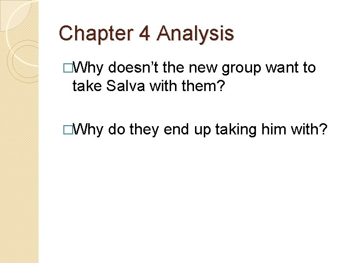 Chapter 4 Analysis �Why doesn't the new group want to take Salva with them?