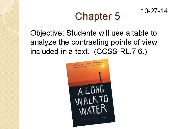 Chapter 5 10 -27 -14 Objective: Students will use a table to analyze the