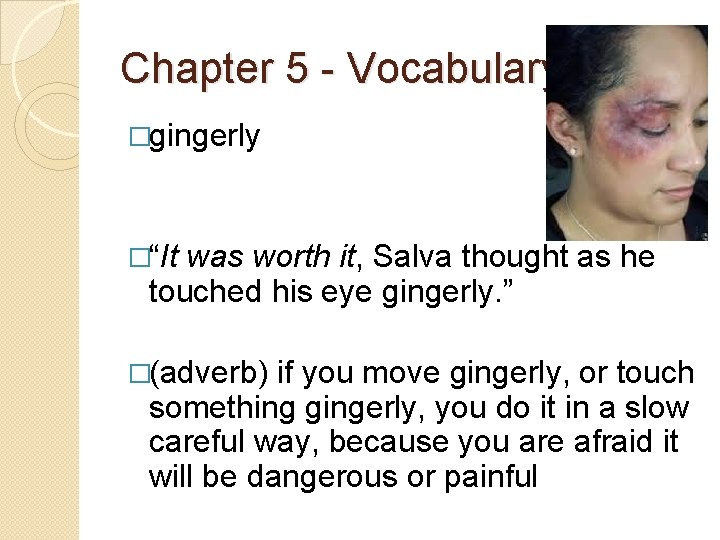 """Chapter 5 - Vocabulary �gingerly �""""It was worth it, Salva thought as he touched"""