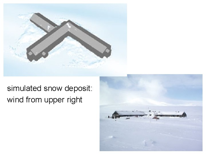 simulated snow deposit: wind from upper right