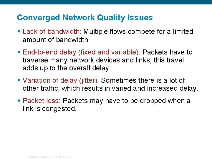 Converged Network Quality Issues § Lack of bandwidth: Multiple flows compete for a limited