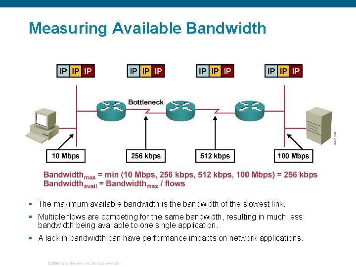 Measuring Available Bandwidth § The maximum available bandwidth is the bandwidth of the slowest