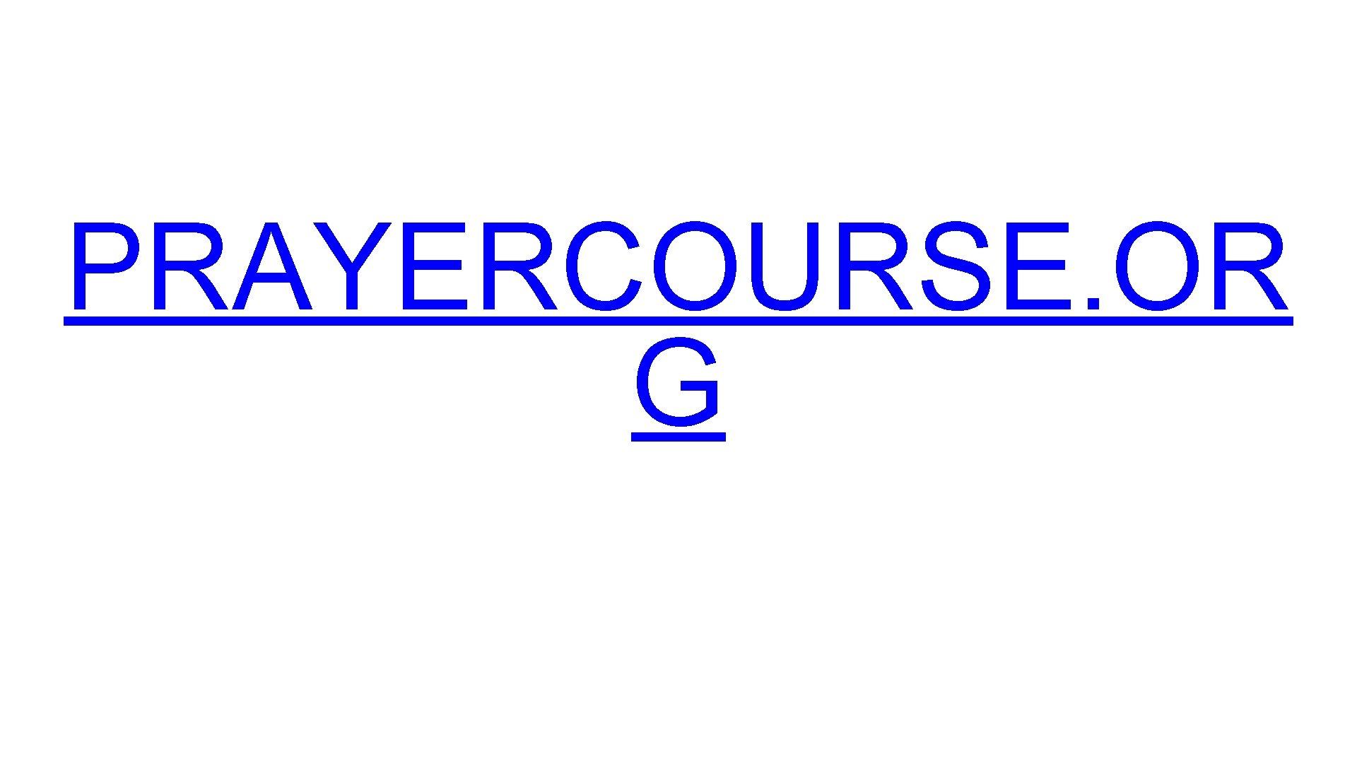 PRAYERCOURSE. OR G
