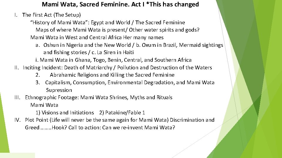 Mami Wata, Sacred Feminine. Act I *This has changed I. The First Act (The