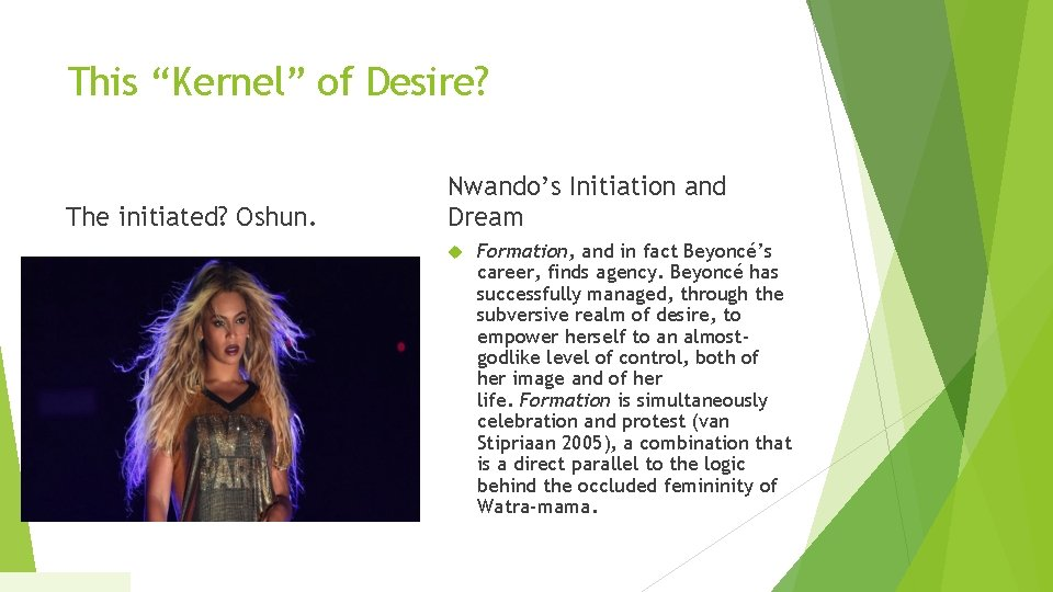 """This """"Kernel"""" of Desire? The initiated? Oshun. Nwando's Initiation and Dream Formation, and in"""