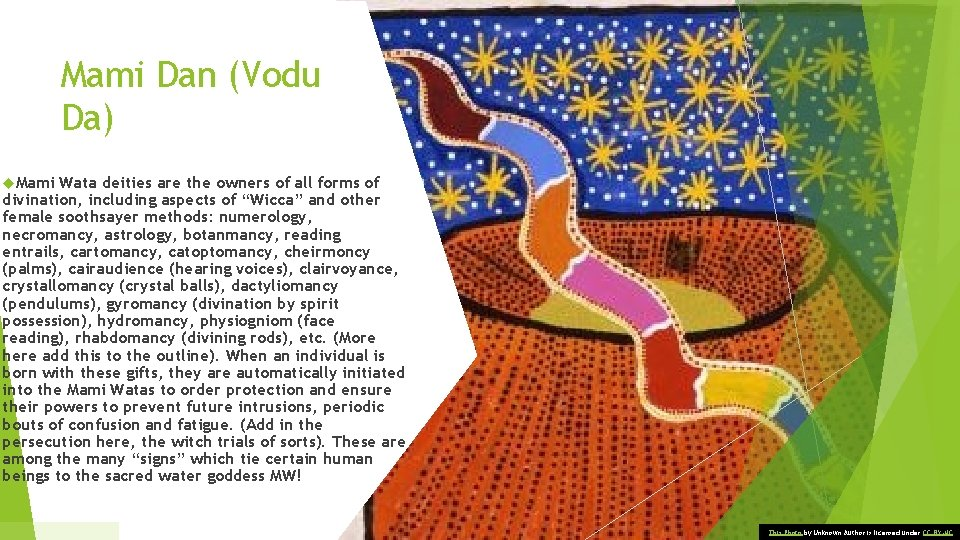 Mami Dan (Vodu Da) Mami Wata deities are the owners of all forms of