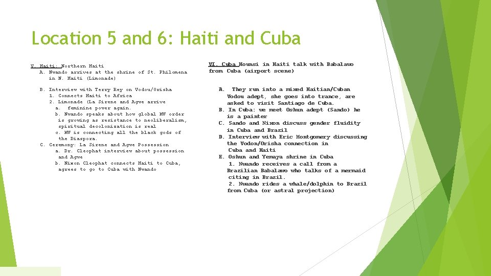 Location 5 and 6: Haiti and Cuba V. Haiti: Northern Haiti A. Nwando arrives
