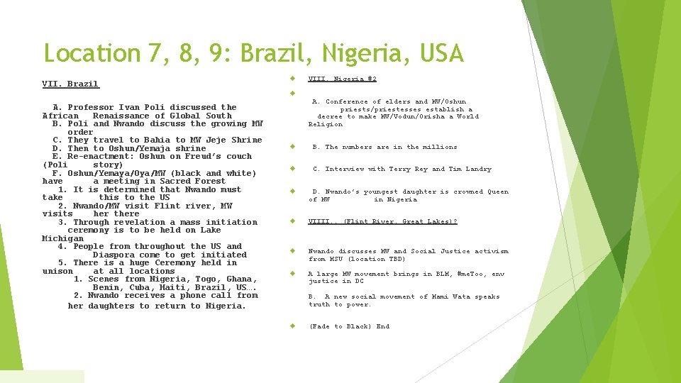 Location 7, 8, 9: Brazil, Nigeria, USA VII. Brazil A. Professor Ivan Poli discussed