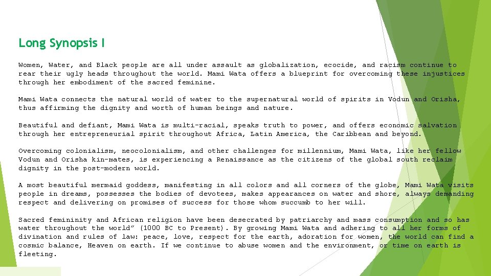 Long Synopsis I Women, Water, and Black people are all under assault as globalization,