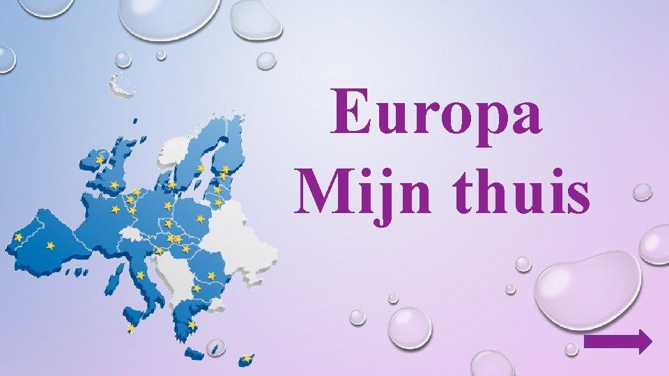 Europa Mijn thuis