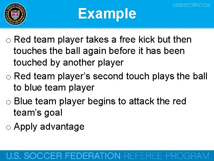 Example o Red team player takes a free kick but then touches the ball