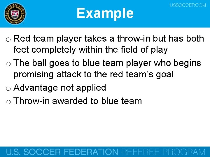 Example o Red team player takes a throw-in but has both feet completely within