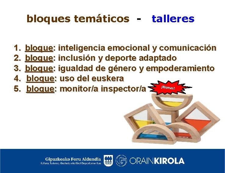 bloques temáticos 1. 2. 3. 4. 5. talleres bloque: inteligencia emocional y comunicación bloque: