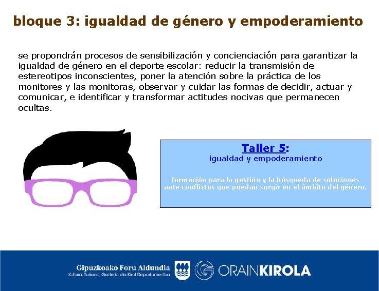 bloque 3: igualdad de género y empoderamiento se propondrán procesos de sensibilización y concienciación
