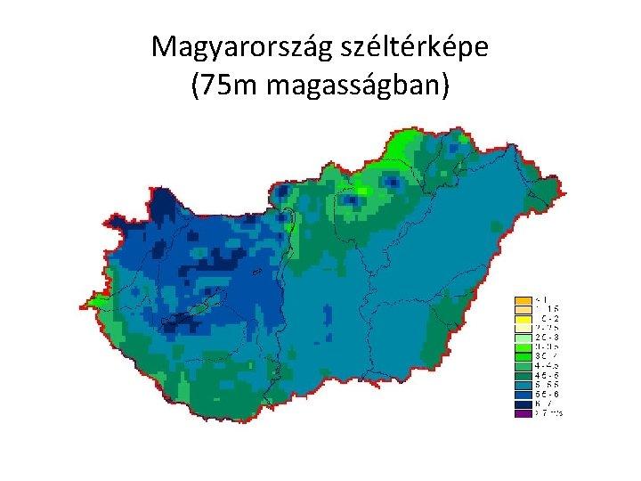 Magyarország széltérképe (75 m magasságban)