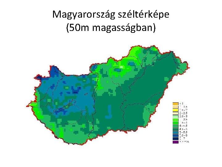 Magyarország széltérképe (50 m magasságban)