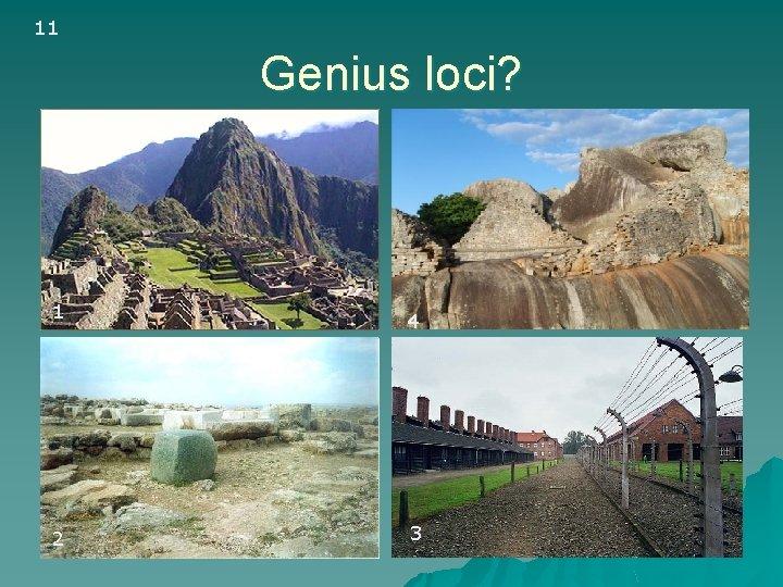 11 Genius loci? 1 1 a 4 2 3