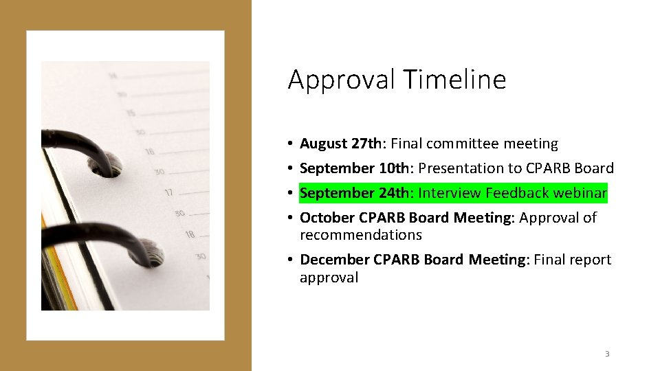 Approval Timeline August 27 th: Final committee meeting September 10 th: Presentation to CPARB