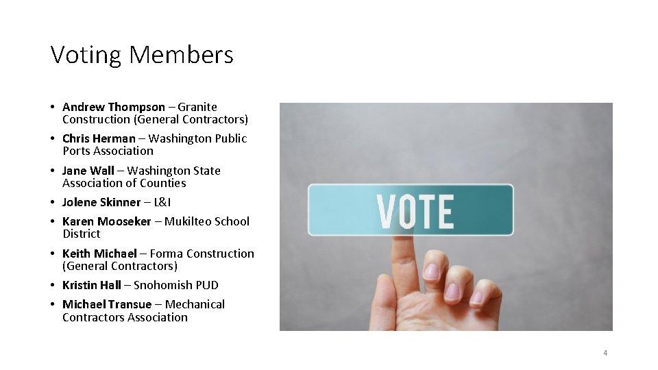 Voting Members • Andrew Thompson – Granite Construction (General Contractors) • Chris Herman –