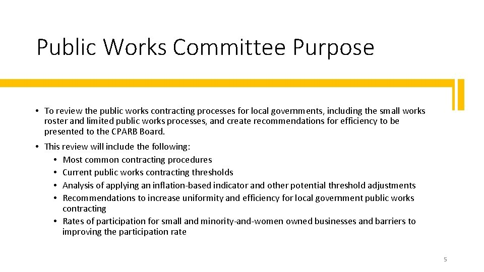 Public Works Committee Purpose • To review the public works contracting processes for local
