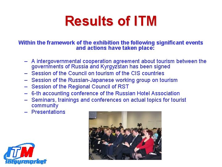 Results of ITM Within the framework of the exhibition the following significant events and