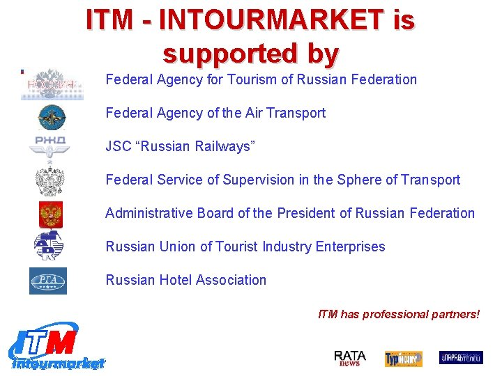 ITM - INTOURMARKET is supported by Federal Agency for Tourism of Russian Federation Federal
