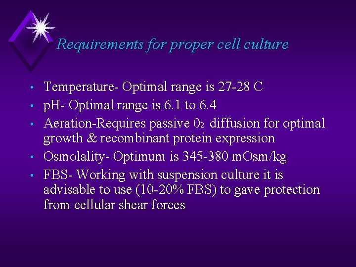 Requirements for proper cell culture • • • Temperature- Optimal range is 27 -28