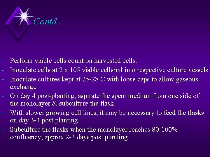 Contd. . • • • Perform viable cells count on harvested cells. Inoculate cells