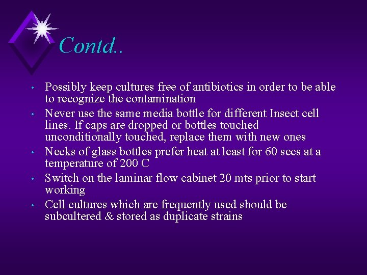 Contd. . • • • Possibly keep cultures free of antibiotics in order to