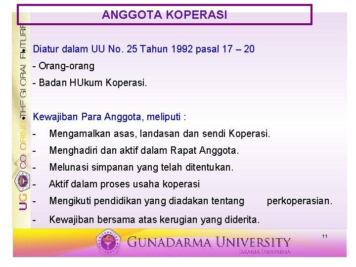 ANGGOTA KOPERASI Diatur dalam UU No. 25 Tahun 1992 pasal 17 – 20 -