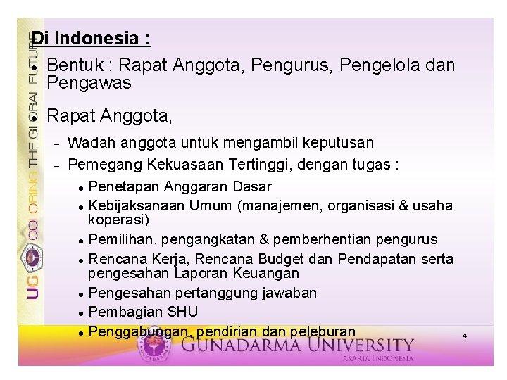 Di Indonesia : Bentuk : Rapat Anggota, Pengurus, Pengelola dan Pengawas Rapat Anggota, Wadah