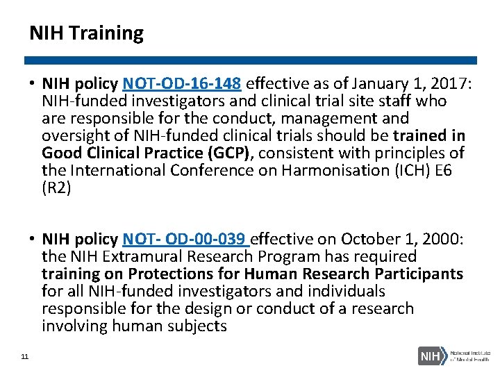NIH Training • NIH policy NOT-OD-16 -148 effective as of January 1, 2017: NIH-funded