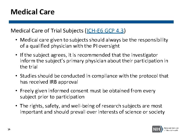 Medical Care of Trial Subjects (ICH-E 6 GCP 4. 3) • Medical care given