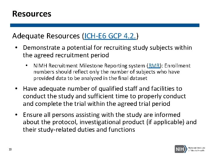 Resources Adequate Resources (ICH-E 6 GCP 4. 2. ) • Demonstrate a potential for