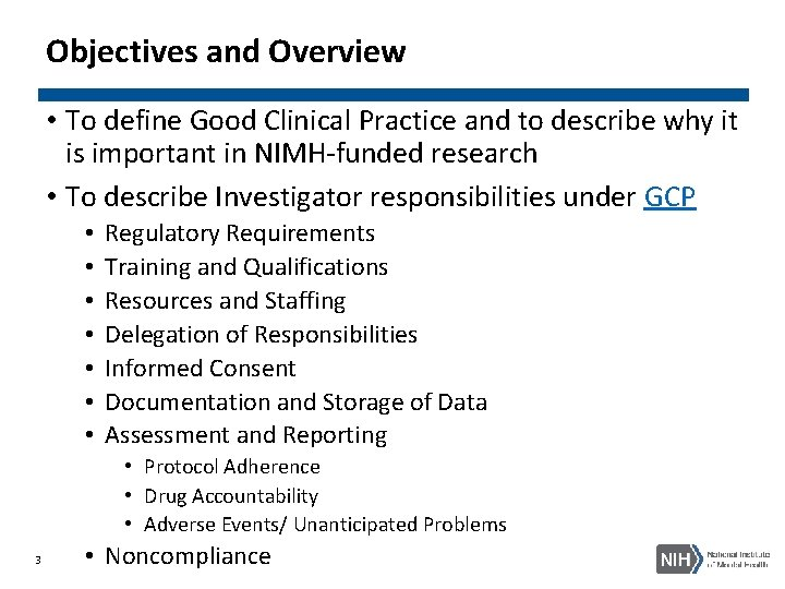 Objectives and Overview • To define Good Clinical Practice and to describe why it