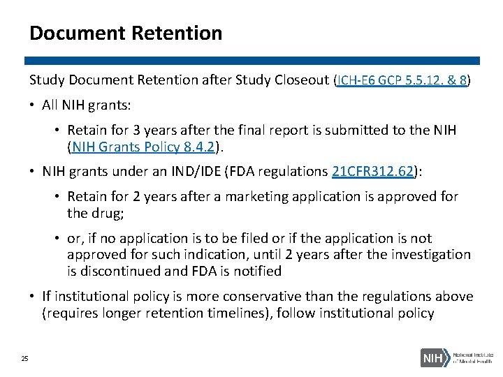 Document Retention Study Document Retention after Study Closeout (ICH-E 6 GCP 5. 5. 12.