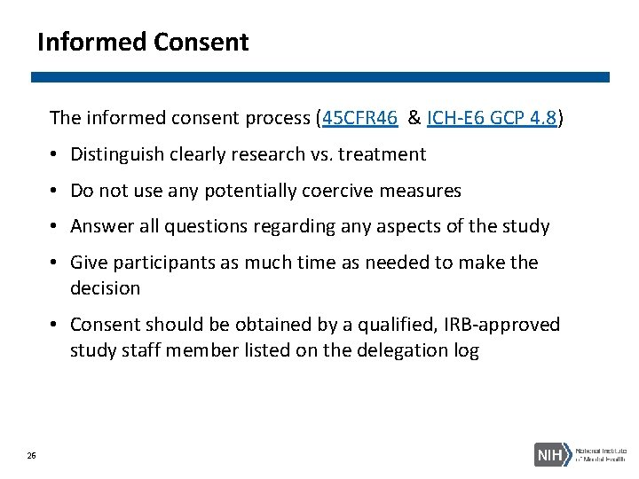 Informed Consent The informed consent process (45 CFR 46 & ICH-E 6 GCP 4.