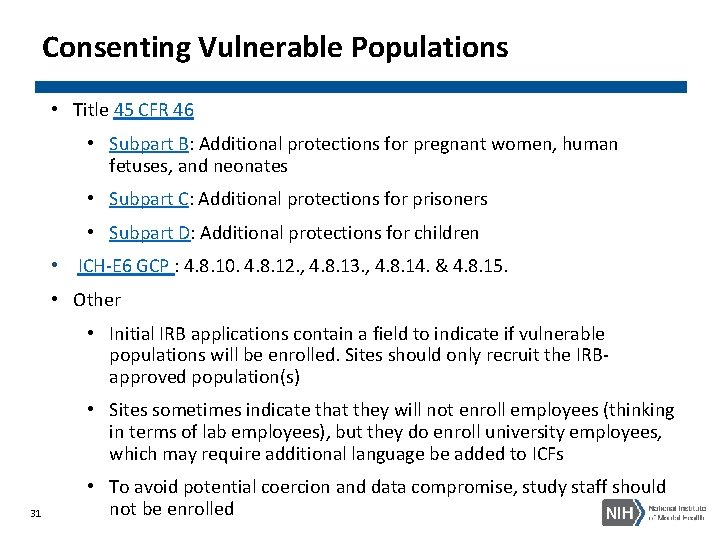 Consenting Vulnerable Populations • Title 45 CFR 46 • Subpart B: Additional protections for
