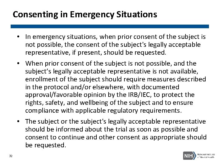 Consenting in Emergency Situations • In emergency situations, when prior consent of the subject