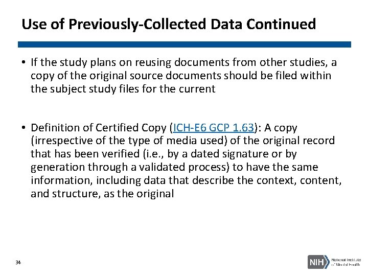 Use of Previously-Collected Data Continued • If the study plans on reusing documents from